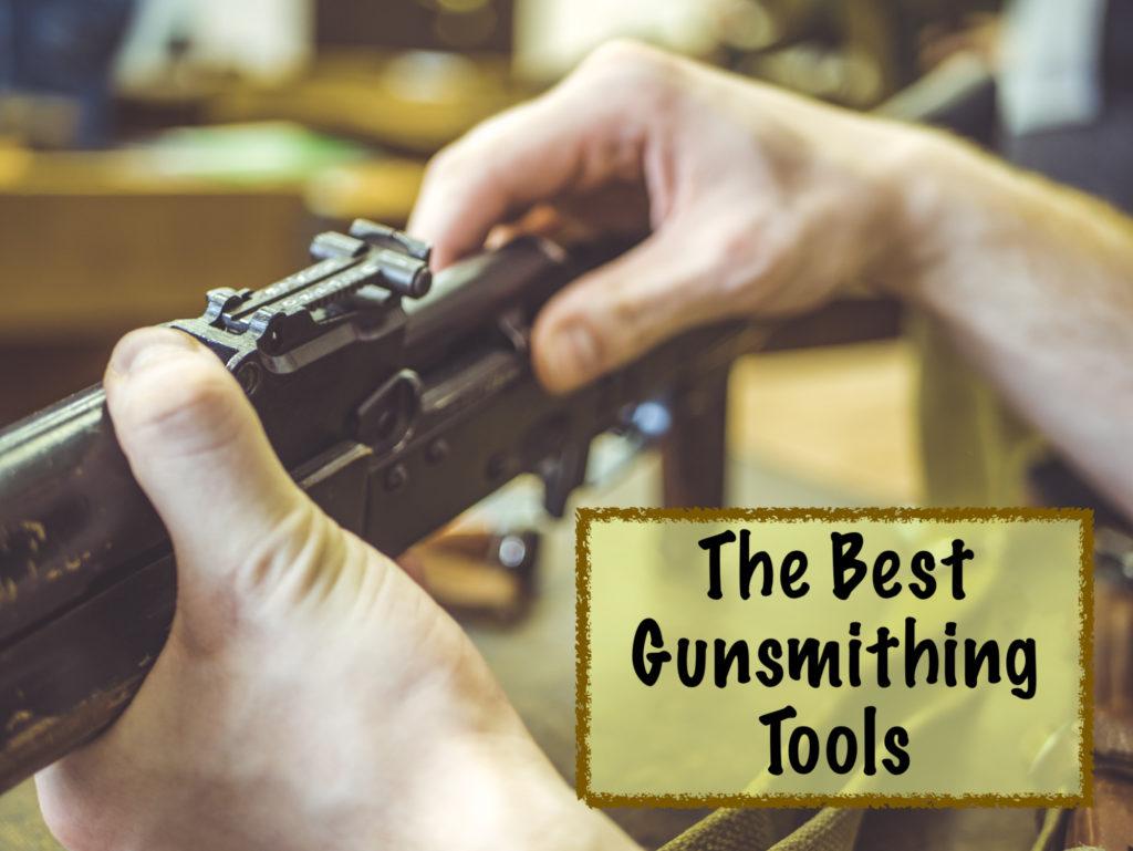 best gunsmithing tools